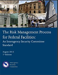 Cover of document The Risk Management Process for Federal Faciliites: An Interagency Security Committee Standard, August 2013, first edition